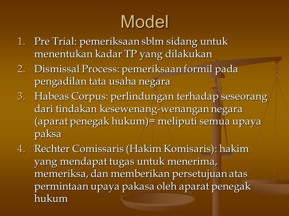Model Pre Trial: pemeriksaan sblm sidang untuk menentukan kadar TP yang dilakukan.