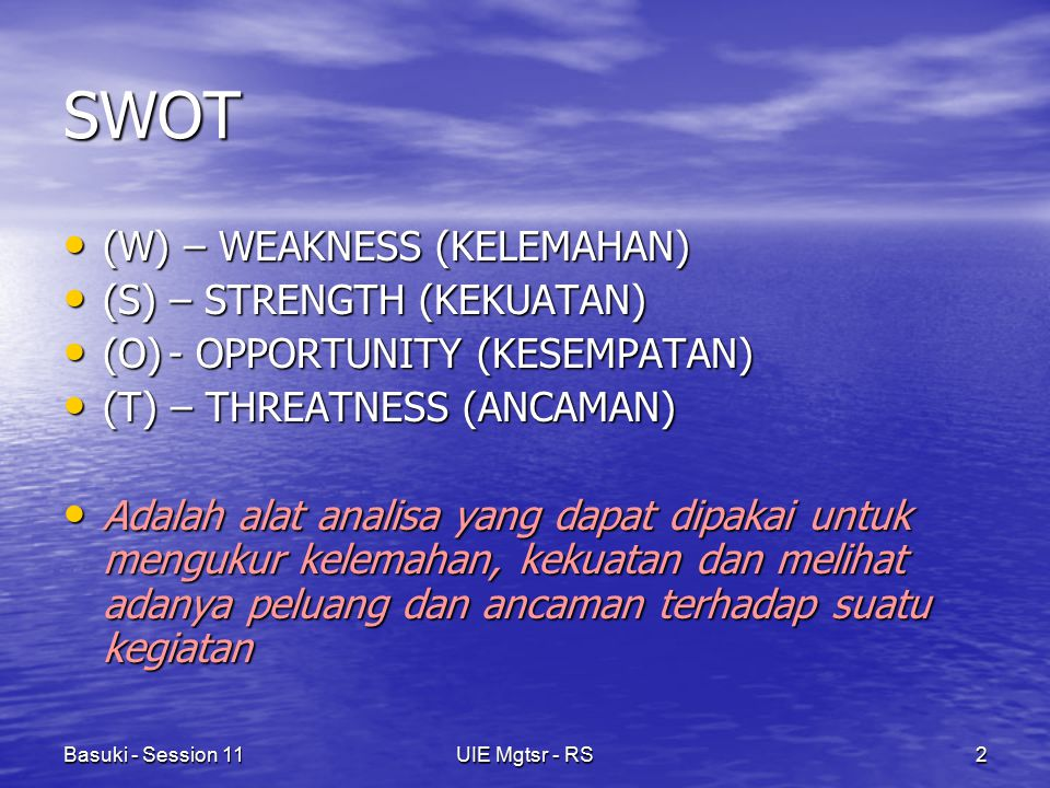 SWOT (W) – WEAKNESS (KELEMAHAN) (S) – STRENGTH (KEKUATAN)