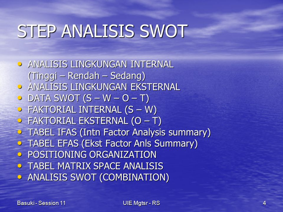 STEP ANALISIS SWOT ANALISIS LINGKUNGAN INTERNAL
