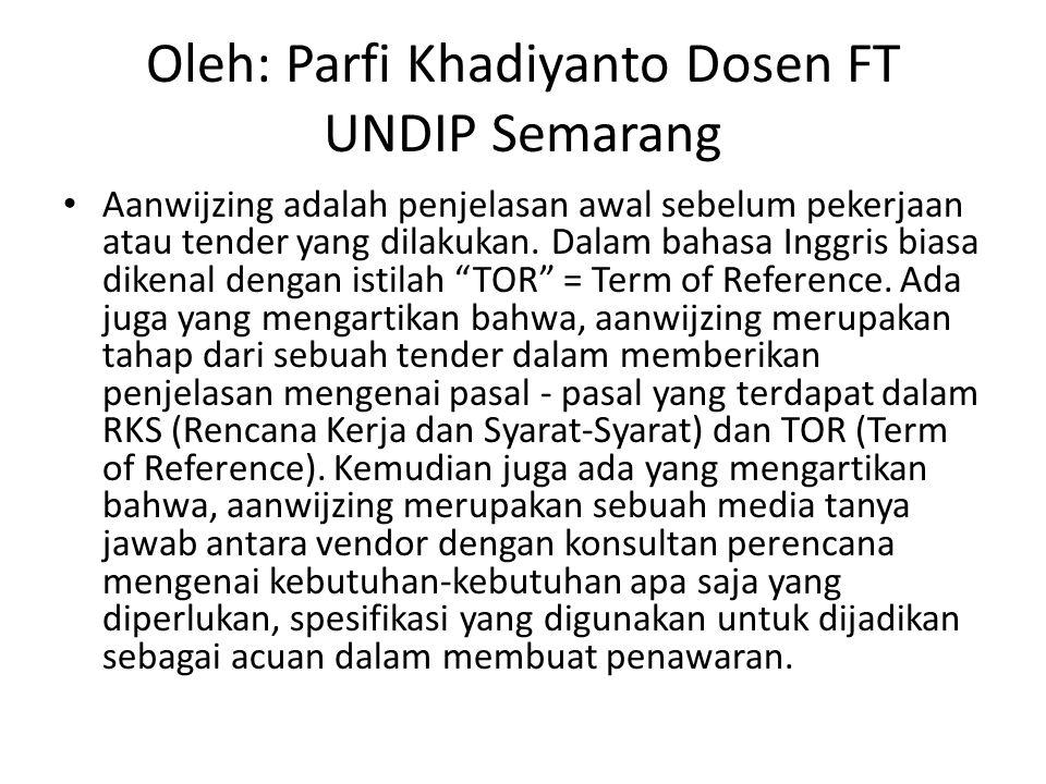 Oleh: Parfi Khadiyanto Dosen FT UNDIP Semarang