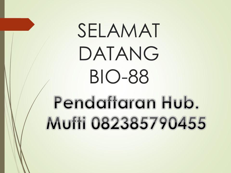 SELAMAT DATANG BIO-88 Pendaftaran Hub. Mufti 082385790455
