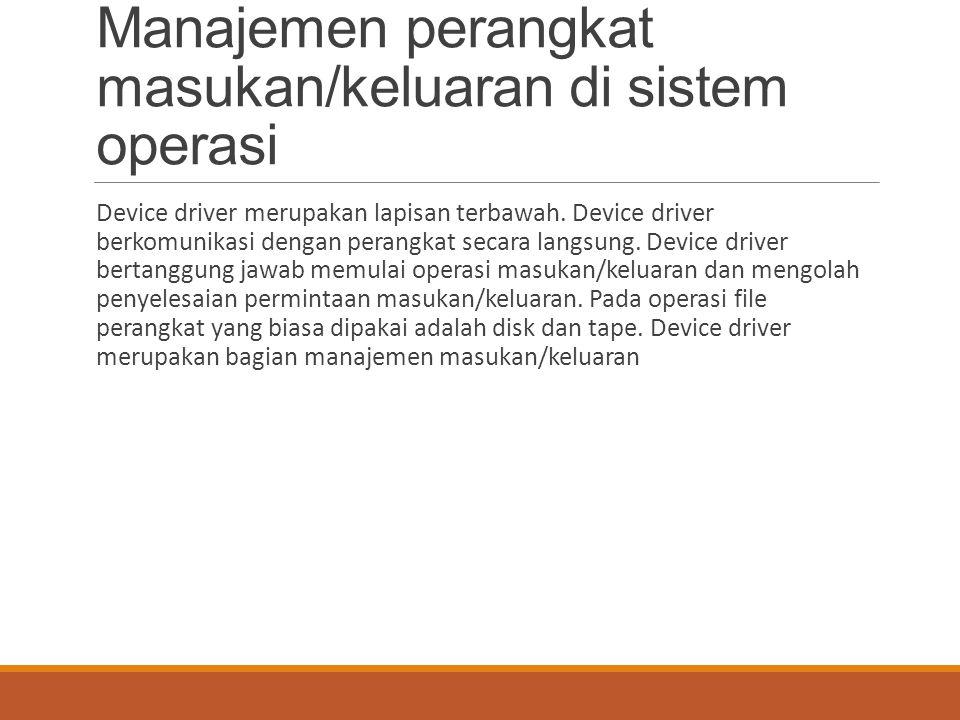 Manajemen perangkat masukan/keluaran di sistem operasi
