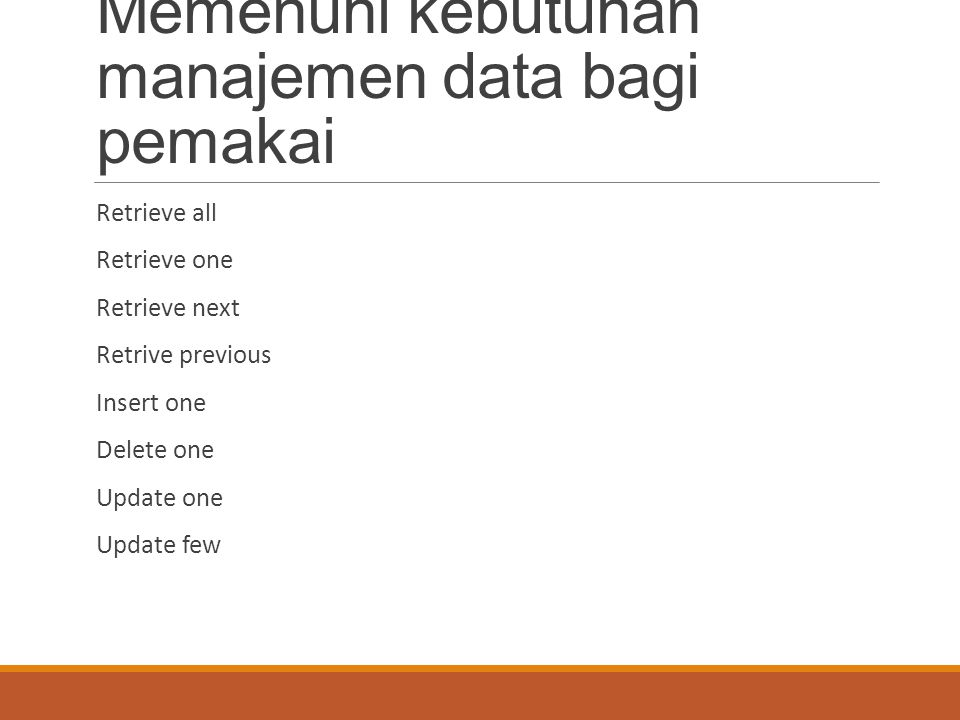 Memenuhi kebutuhan manajemen data bagi pemakai