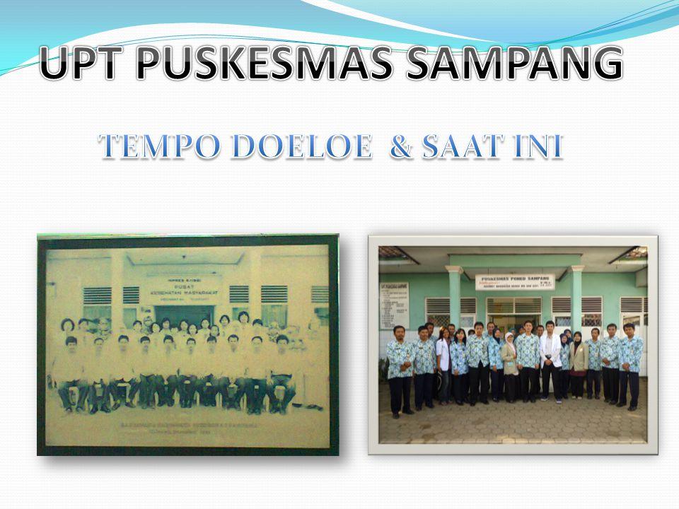 UPT PUSKESMAS SAMPANG TEMPO DOELOE & SAAT INI