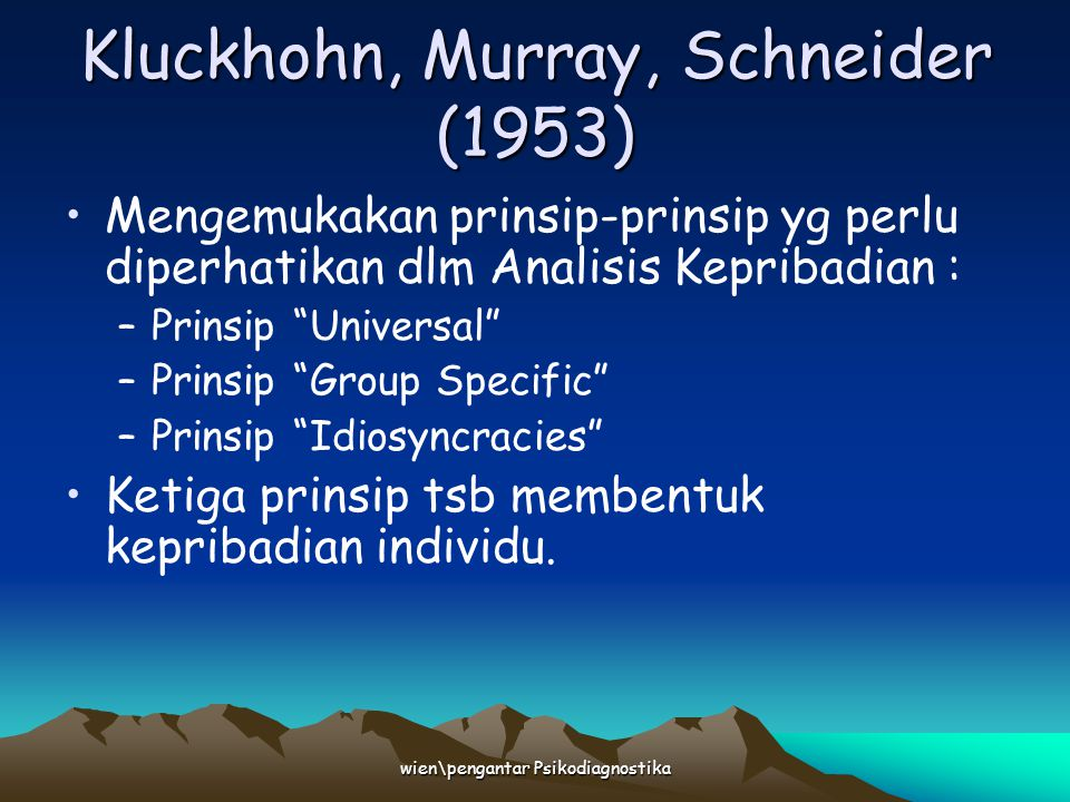 Kluckhohn, Murray, Schneider (1953)