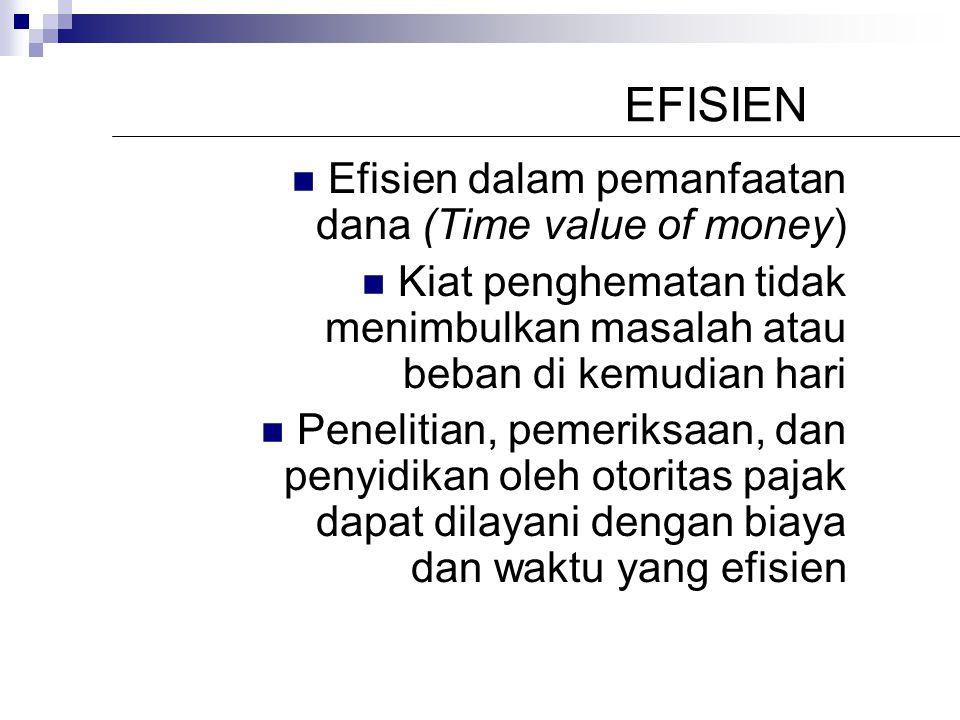 EFISIEN Efisien dalam pemanfaatan dana (Time value of money)
