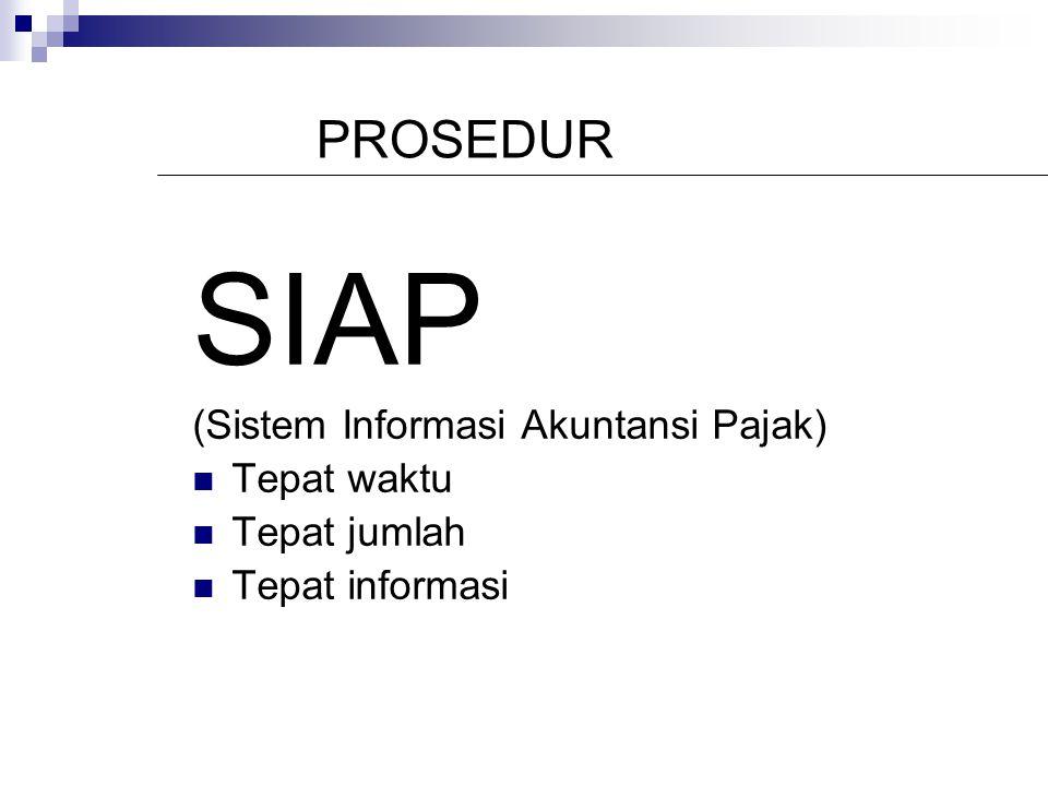 SIAP PROSEDUR (Sistem Informasi Akuntansi Pajak) Tepat waktu