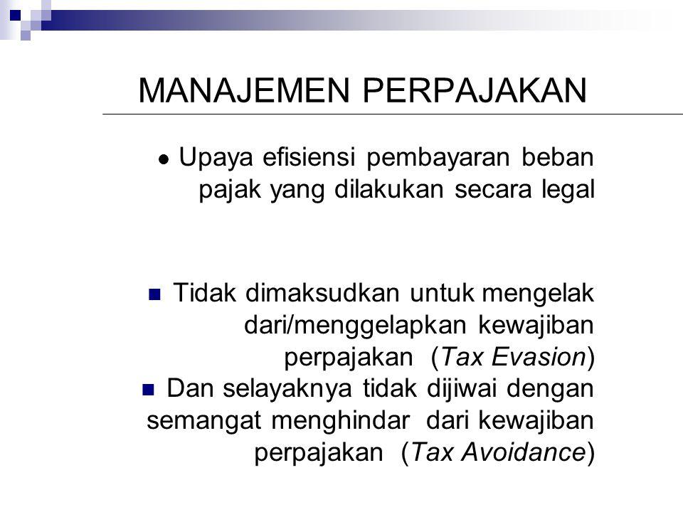 BinaUF MANAJEMEN PERPAJAKAN. Upaya efisiensi pembayaran beban pajak yang dilakukan secara legal.