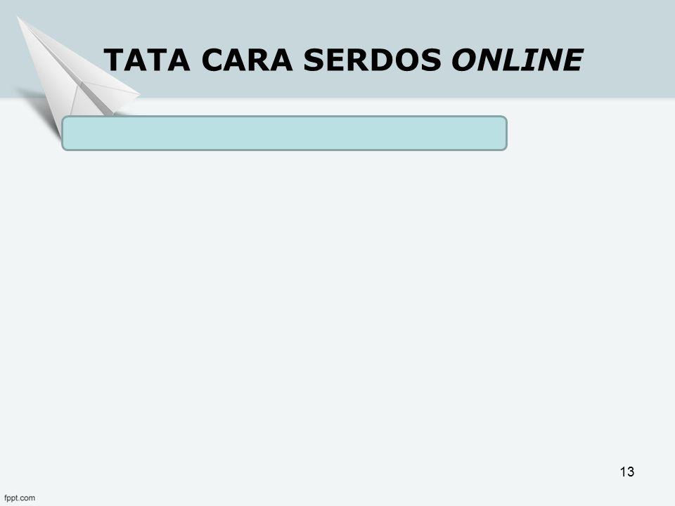 TATA CARA SERDOS ONLINE
