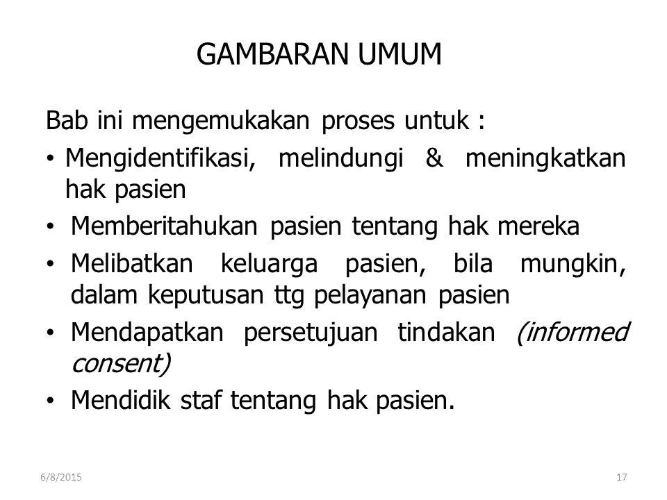 GAMBARAN UMUM Bab ini mengemukakan proses untuk :