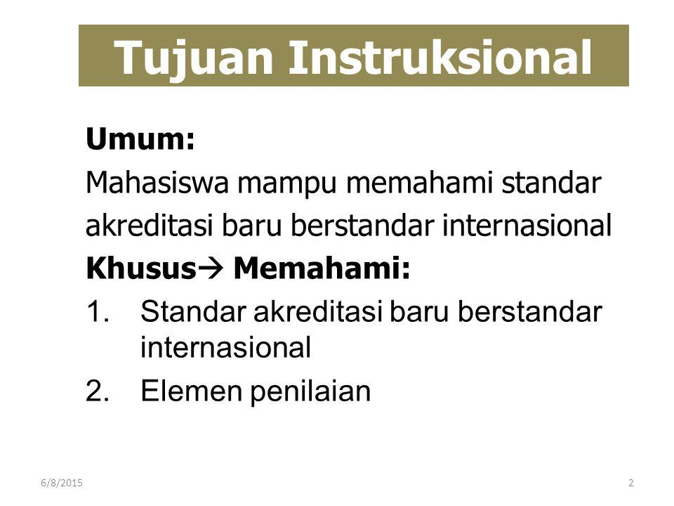 Tujuan Instruksional Umum: Mahasiswa mampu memahami standar