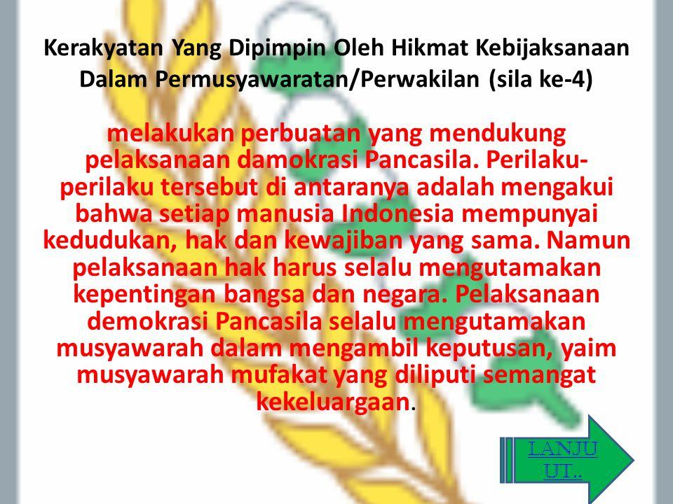 Kerakyatan Yang Dipimpin Oleh Hikmat Kebijaksanaan Dalam Permusyawaratan/Perwakilan (sila ke-4)