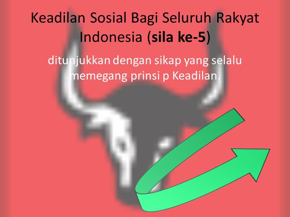 Keadilan Sosial Bagi Seluruh Rakyat Indonesia (sila ke-5)