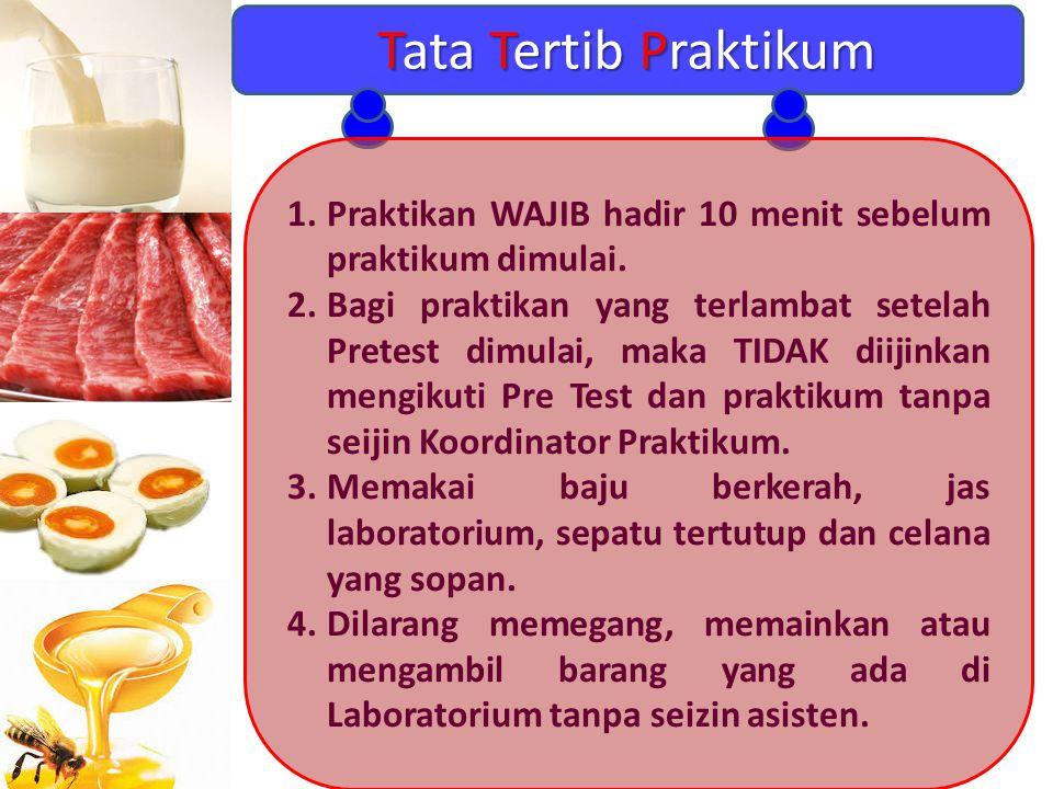 Tata Tertib Praktikum Praktikan WAJIB hadir 10 menit sebelum praktikum dimulai.