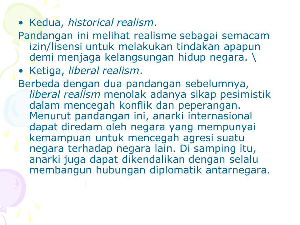 Kedua, historical realism.