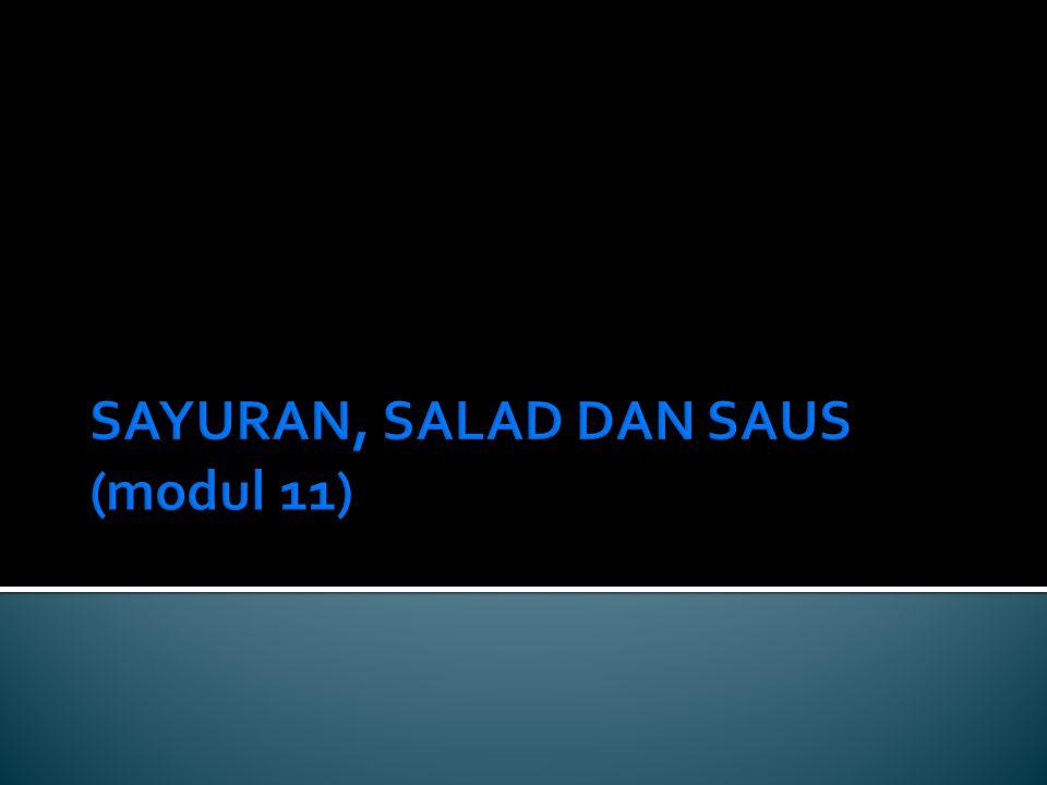 SAYURAN, SALAD DAN SAUS (modul 11)