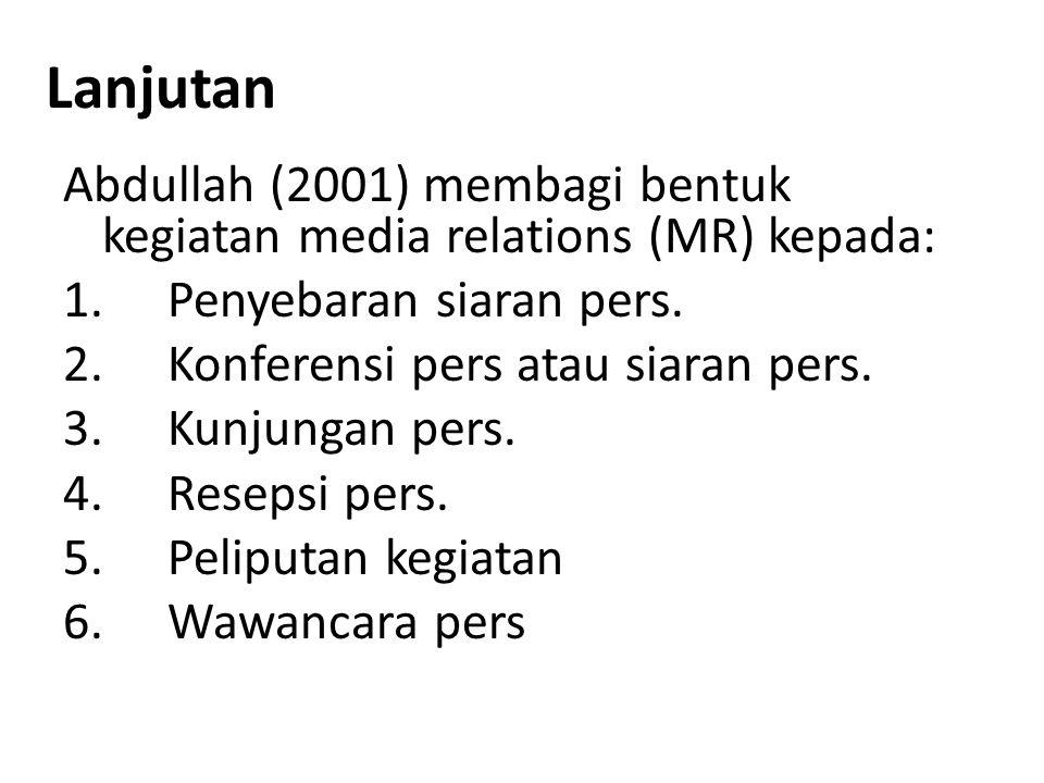 Lanjutan Abdullah (2001) membagi bentuk kegiatan media relations (MR) kepada: Penyebaran siaran pers.