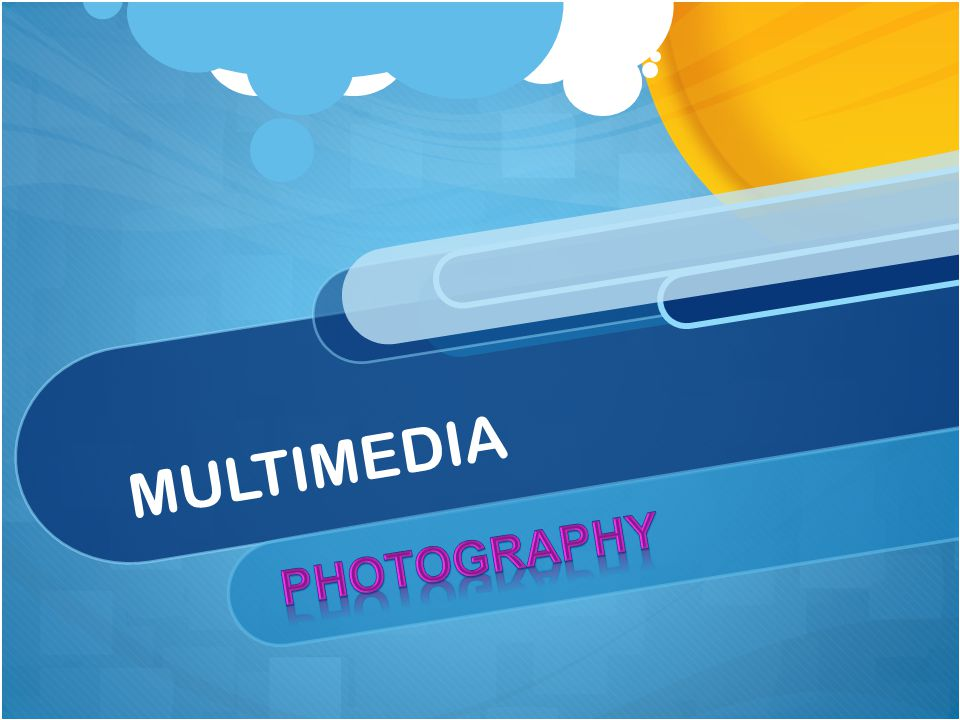 MULTIMEDIA PHOTOGRAPHY