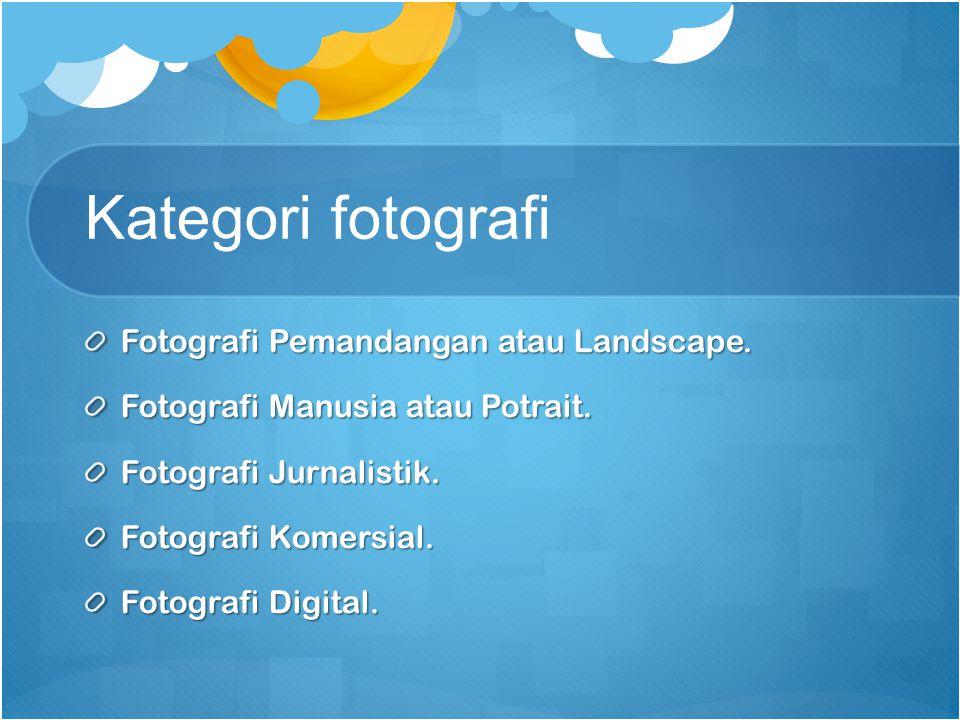 Kategori fotografi Fotografi Pemandangan atau Landscape.