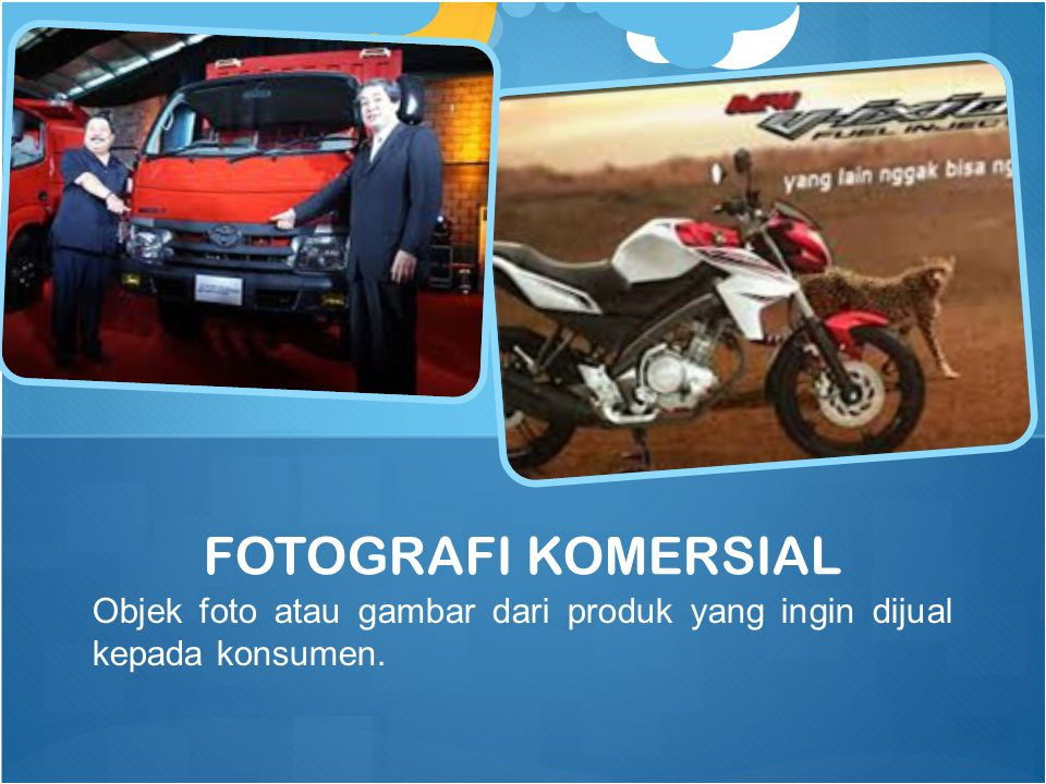 FOTOGRAFI KOMERSIAL Objek foto atau gambar dari produk yang ingin dijual kepada konsumen.