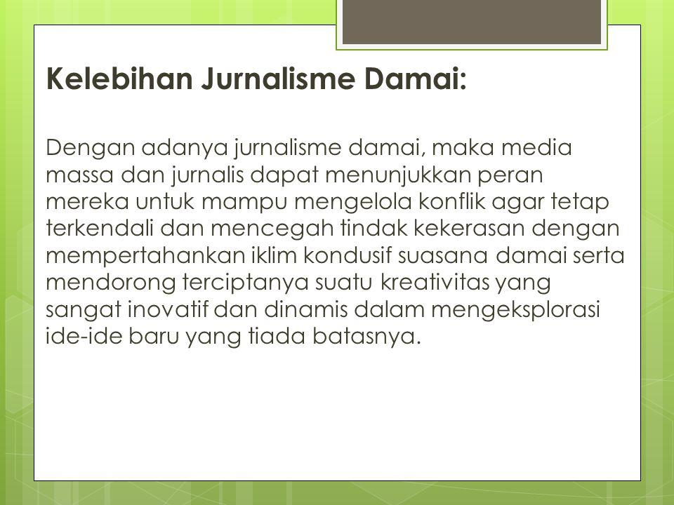 Kelebihan Jurnalisme Damai: