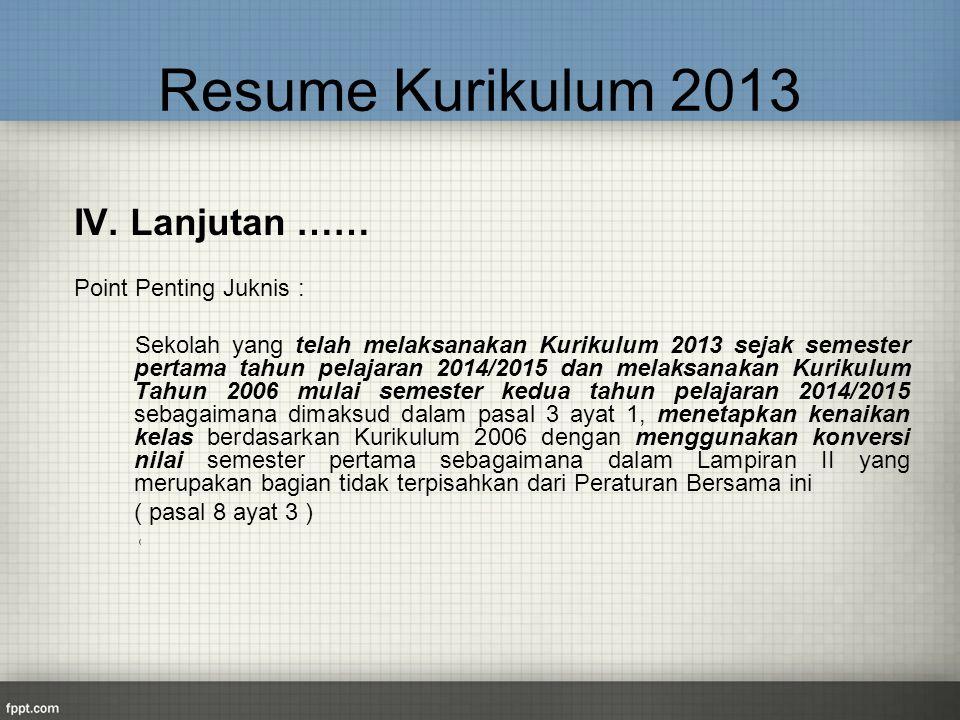 Resume Kurikulum 2013 IV. Lanjutan …… Point Penting Juknis :
