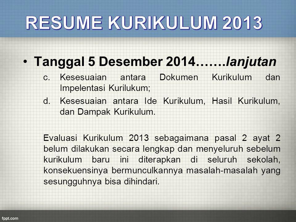 RESUME KURIKULUM 2013 Tanggal 5 Desember 2014…….lanjutan
