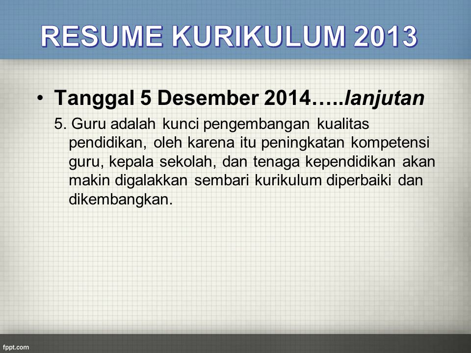 RESUME KURIKULUM 2013 Tanggal 5 Desember 2014…..lanjutan