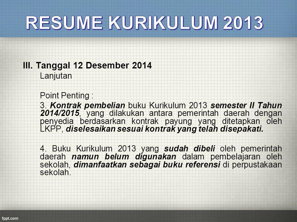 RESUME KURIKULUM 2013 III. Tanggal 12 Desember 2014 Lanjutan