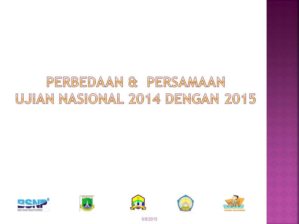 PERBEDAAN & PERSAMAAN UJIAN NASIONAL 2014 DENGAN 2015