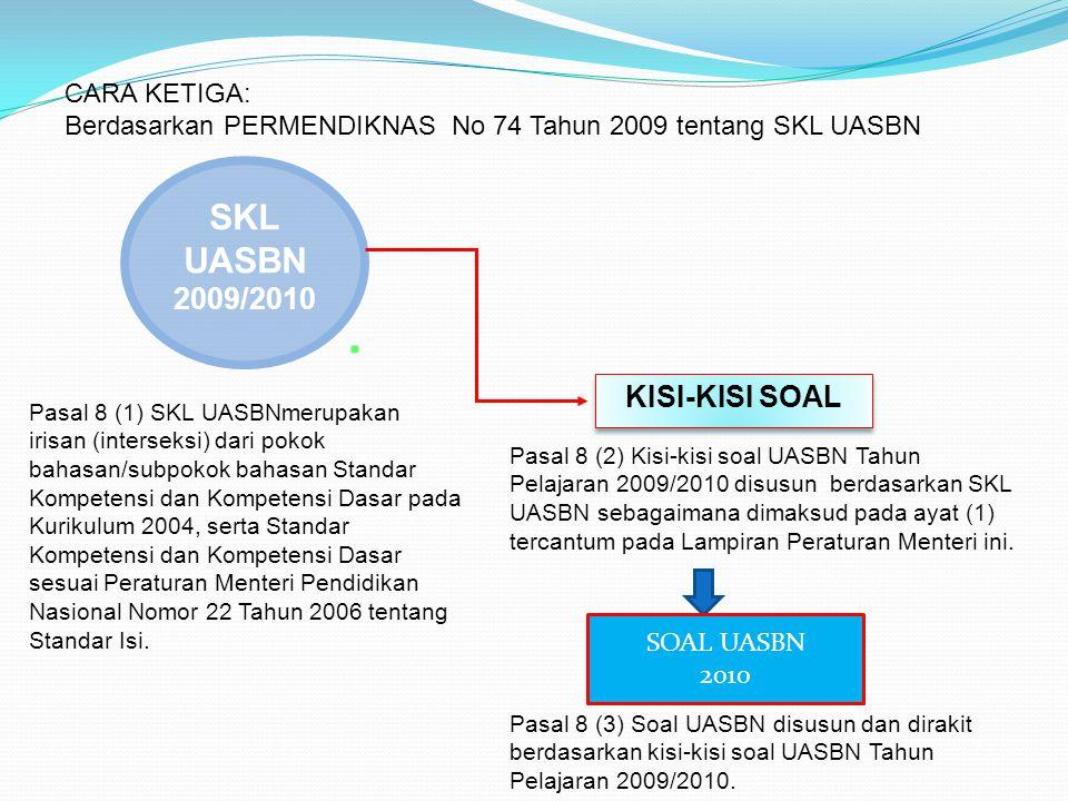 . SKL UASBN 2009/2010 KISI-KISI SOAL CARA KETIGA: