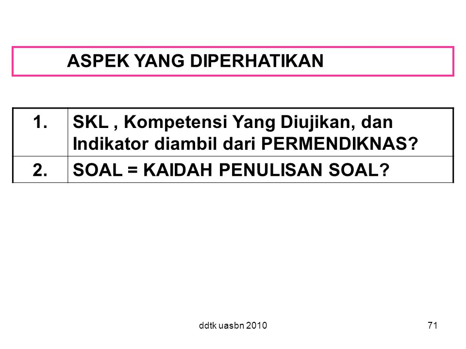 ASPEK YANG DIPERHATIKAN 1.