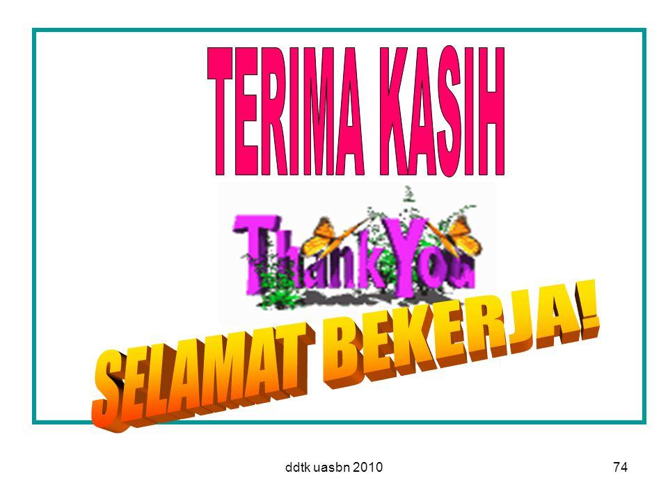 TERIMA KASIH SELAMAT BEKERJA! ddtk uasbn 2010