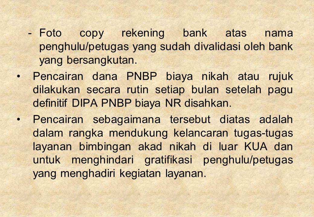 Foto copy rekening bank atas nama penghulu/petugas yang sudah divalidasi oleh bank yang bersangkutan.