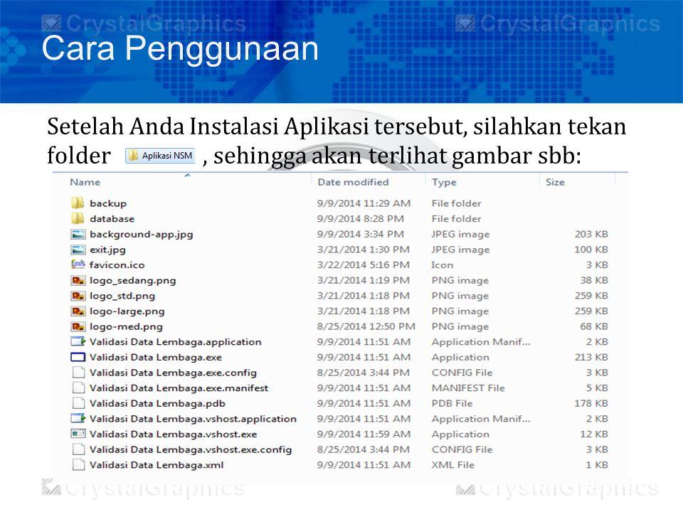 Cara Penggunaan Setelah Anda Instalasi Aplikasi tersebut, silahkan tekan folder , sehingga akan terlihat gambar sbb: