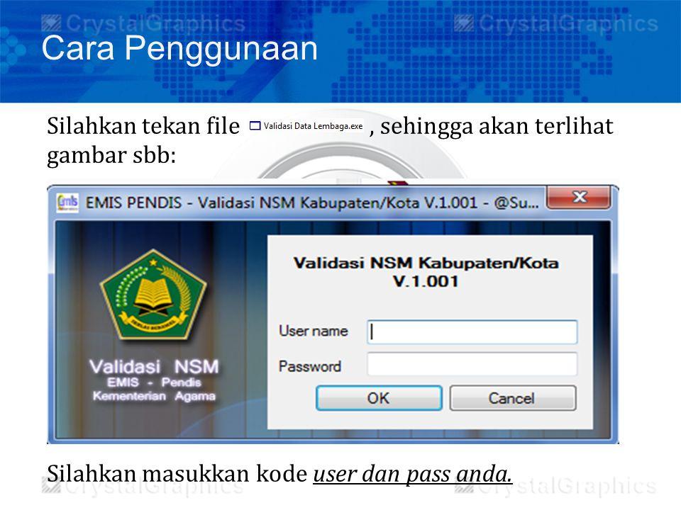 Cara Penggunaan Silahkan tekan file , sehingga akan terlihat gambar sbb: Silahkan masukkan kode user dan pass anda.
