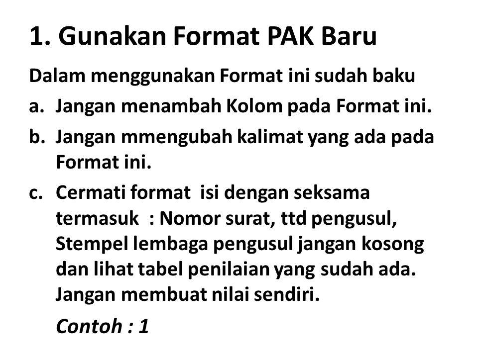 1. Gunakan Format PAK Baru