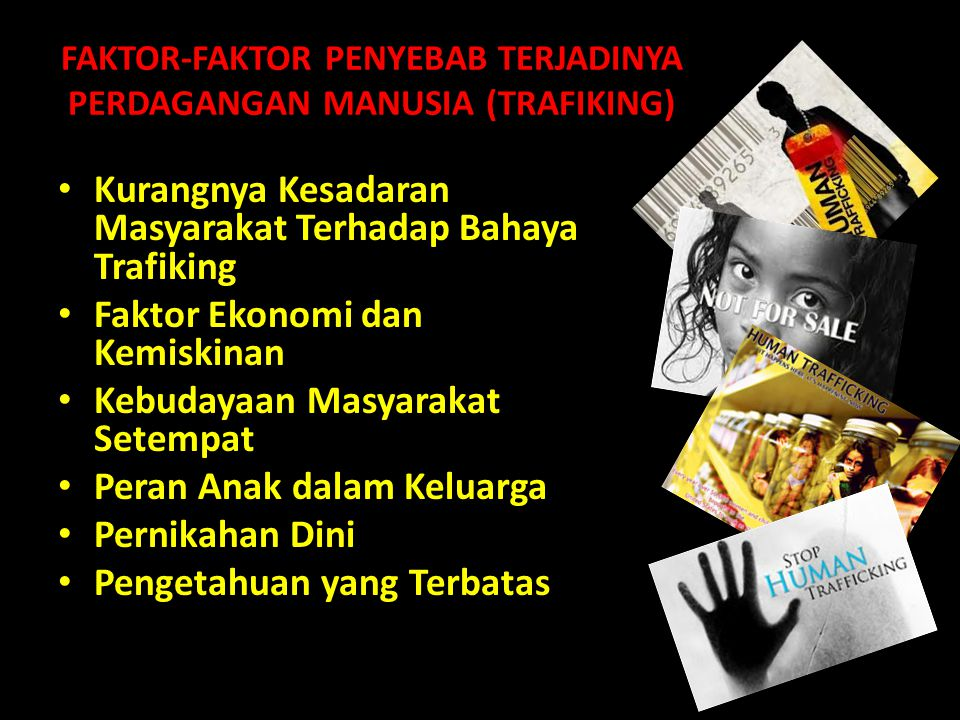 FAKTOR-FAKTOR PENYEBAB TERJADINYA PERDAGANGAN MANUSIA (TRAFIKING)