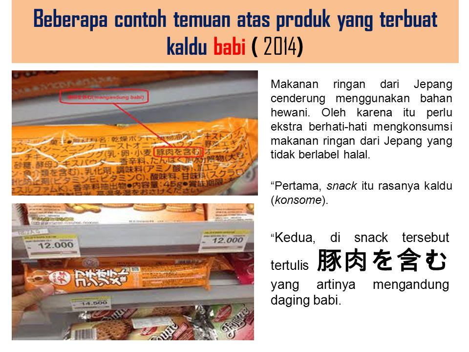Beberapa contoh temuan atas produk yang terbuat kaldu babi ( 2014)