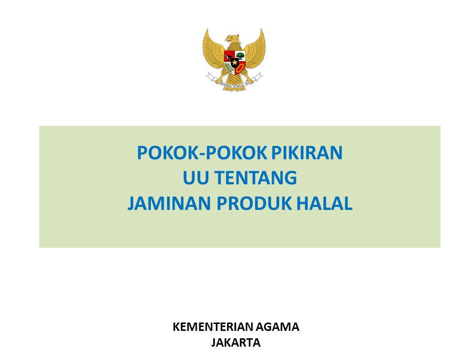POKOK-POKOK PIKIRAN UU TENTANG JAMINAN PRODUK HALAL