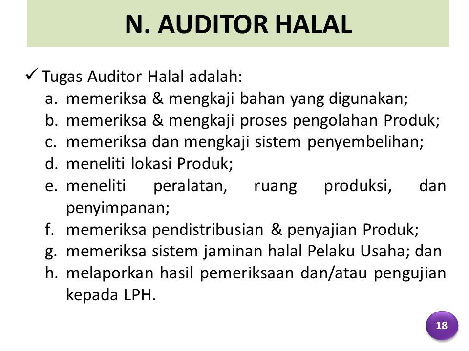 N. AUDITOR HALAL Tugas Auditor Halal adalah: