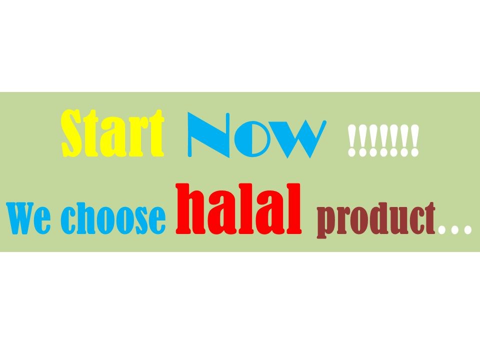 We choose halal product…