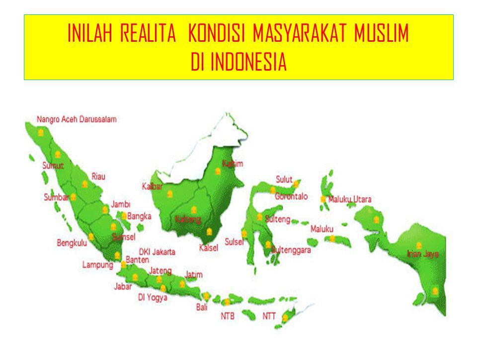 INILAH REALITA KONDISI MASYARAKAT MUSLIM DI INDONESIA