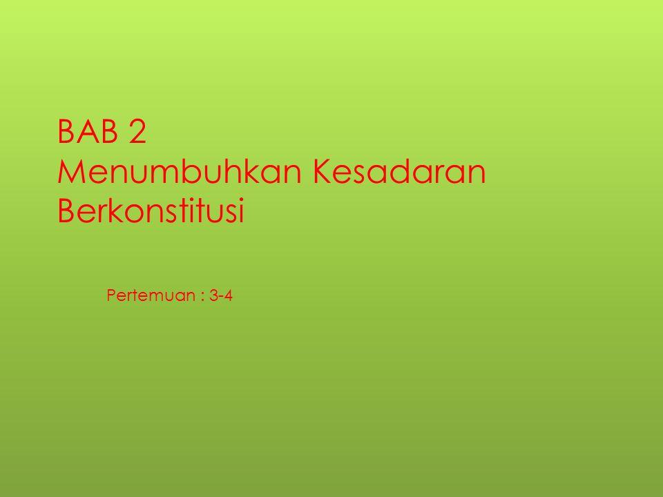 BAB 2 Menumbuhkan Kesadaran Berkonstitusi