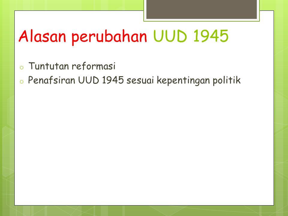 Alasan perubahan UUD 1945 Tuntutan reformasi