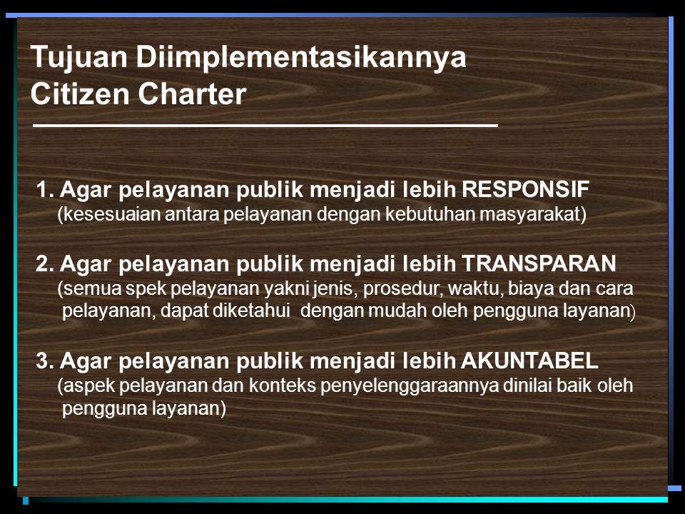 Tujuan Diimplementasikannya Citizen Charter