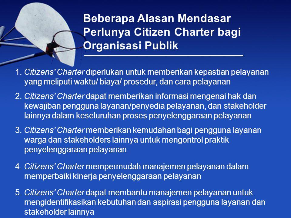 Beberapa Alasan Mendasar Perlunya Citizen Charter bagi Organisasi Publik