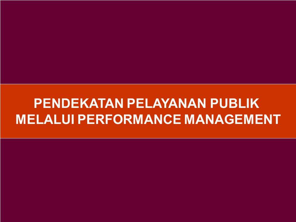PENDEKATAN PELAYANAN PUBLIK MELALUI PERFORMANCE MANAGEMENT