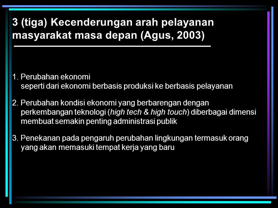 3 (tiga) Kecenderungan arah pelayanan masyarakat masa depan (Agus, 2003)