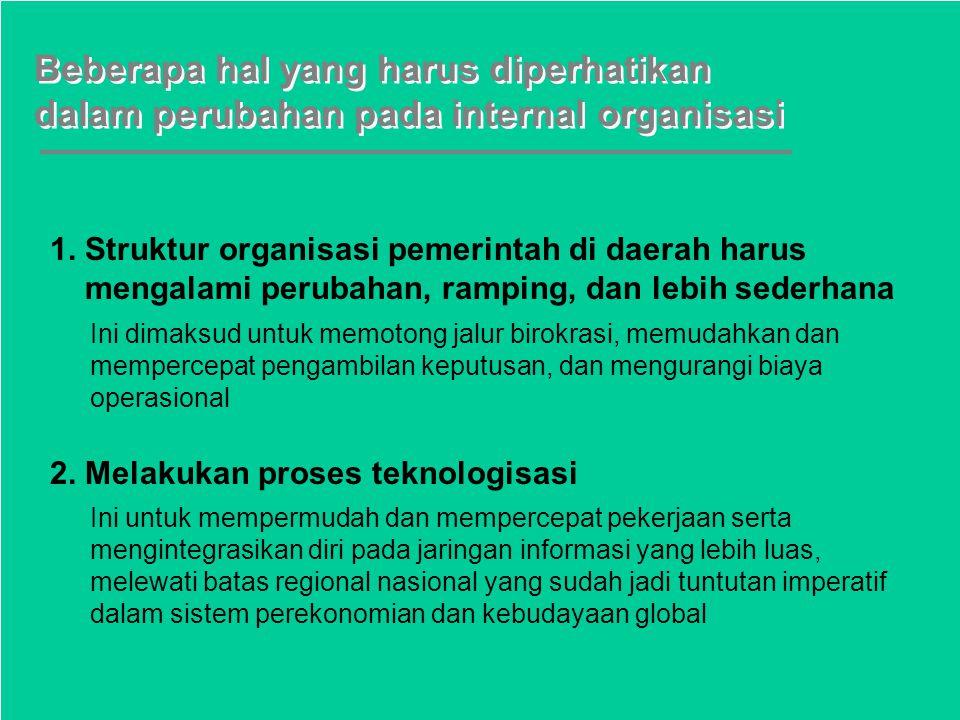 Beberapa hal yang harus diperhatikan dalam perubahan pada internal organisasi